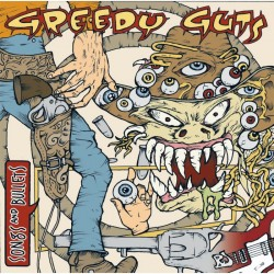 "Greedy Guts ""Songs and..."