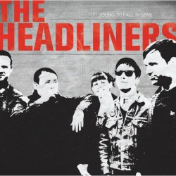 "Headliners ""Too Young To..."